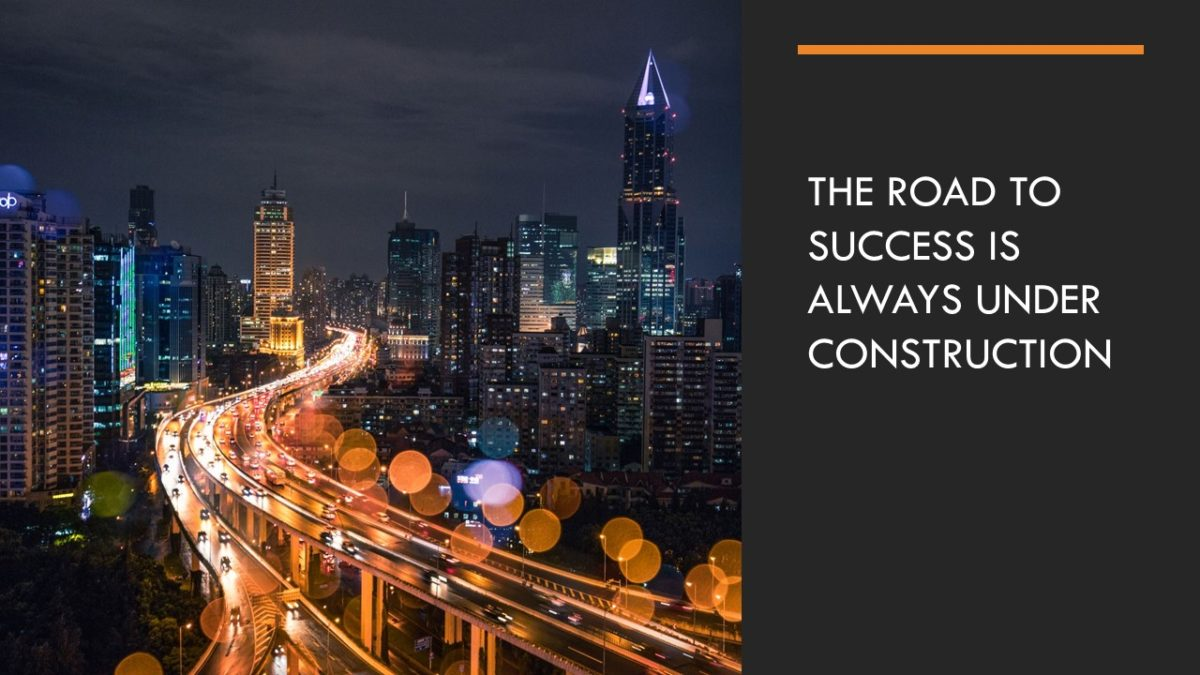 The-road-to-success-is-always-under-construction-1200x675.jpg